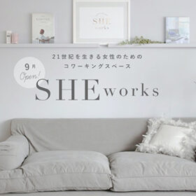 21世紀を生きる女性のためのコワーキングスペース『SHEworks』がオープン!の画像