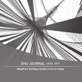 デジタルハリウッド大学紀要『DHU JOURNAL Vol.04 2017 – Daily Life with Super Technologies-』発行の画像