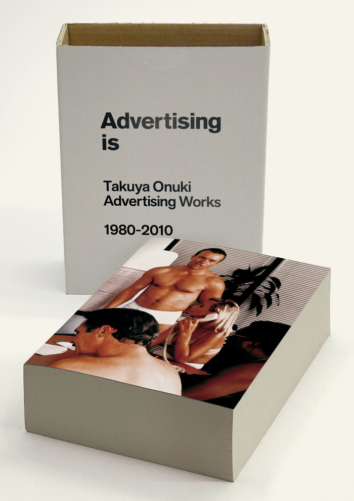 Advertising is Takuya Onuki Advertising Works 1980-2010