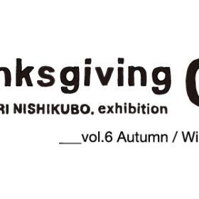 SAYURI NISHIKUBO EXHIBITION<br>「Thanksgiving 03」at BOOK AND SONSの画像