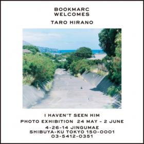 写真家・平野太呂の「I HAVEN'T SEEN HIM」が遂にリリース。出版レーベル「sign」からの刊行を記念して『BOOKMARC』にて写真展を開催!の画像